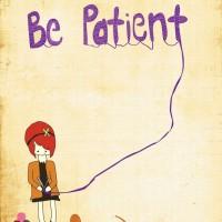 La pazienza ....